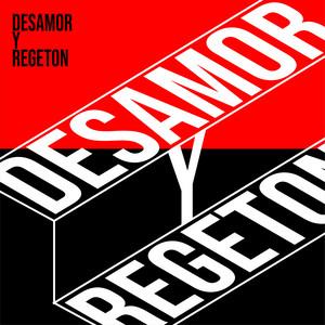 Desamor y Regeton album