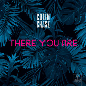 There You Are by Colin Chase