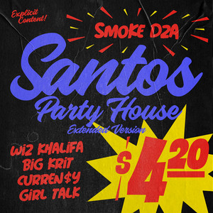 Santos Party House (feat. Wiz Khalifa, Curren$y, Big K.R.I.T., Girl Talk) [Extended Version]