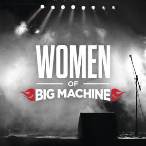 Women Of Big Machine