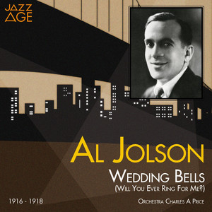 Wedding Bells (Will You Ever Ring for Me?) (1916 - 1918) album