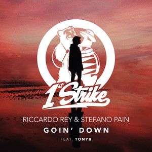 Goin' Down - Extended Mix by Riccardo Rey, Stefano Pain, TONYB.