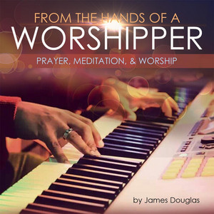 From the Hands of a Worshipper album