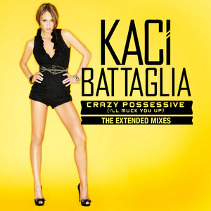 Crazy Possessive (I'll Muck You Up) (Extended Mixes)
