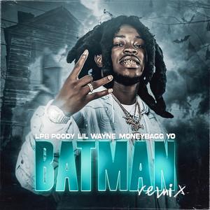 LPB Poody, Lil Wayne, Moneybagg Yo - Batman (with Lil Wayne feat. Moneybagg Yo) - Remix Mp3 Download