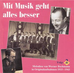 Mit Musik geht alles besser: Lieder und Melodien von Werner Bochmann, Vol. 2