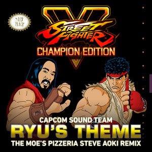 Ryu's Theme (The Moe's Pizzeria Steve Aoki Remix)