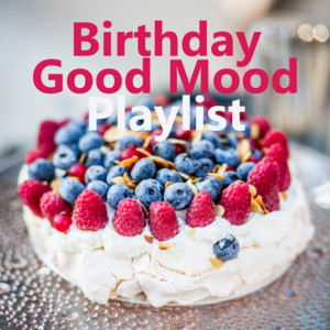 Birthday Good Mood Playlist