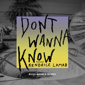 Don't Wanna Know (Ryan Riback Remix)