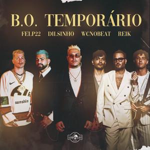 B.O. TEMPORÁRIO (feat. Felp 22)