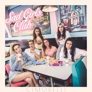 Sad Girls Club - Cimorelli