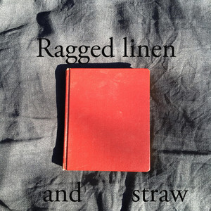 Ragged Linen and Straw album
