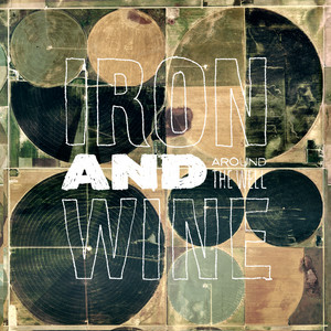 Around the Well - Iron And Wine