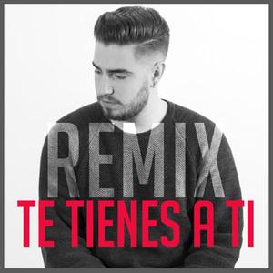 Te Tienes A Ti (Remix)