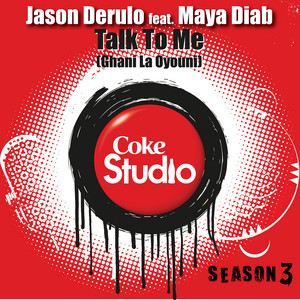 Talk To Me (Ghani La Oyouni) [Coke Studio Fusion Mix]