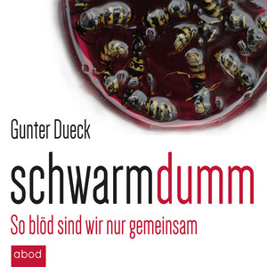 Schwarmdumm (So blöd sind wir nur gemeinsam) Audiobook
