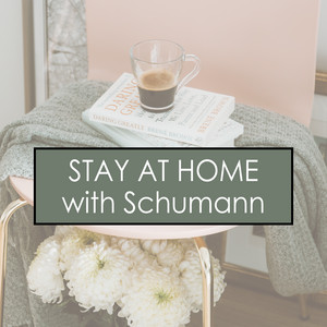 Stay at Home with Schumann