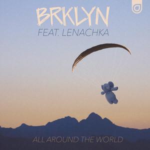 All Around The World (feat. Lenachka)