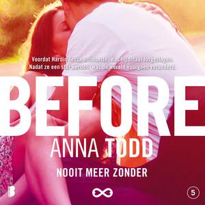 Before (Voordat Hardin Tessa ontmoette, was hij totaal losgeslagen. Nadat ze een stel werden, was de wereld voorgoed veranderd.) Audiobook