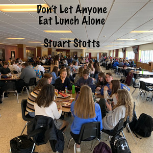 Don't Let Anyone Eat Lunch Alone