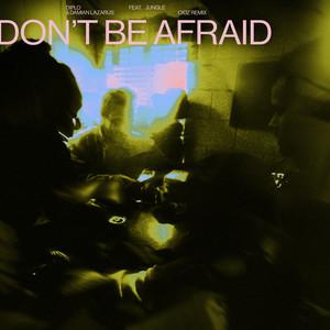 Don't Be Afraid (feat. Jungle) [CIOZ Remix]