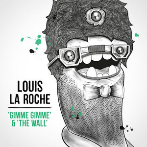 Gimme Gimme & the Wall by Louis La Roche