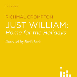 Just William - Home for the Holidays (Unabridged) Audiobook