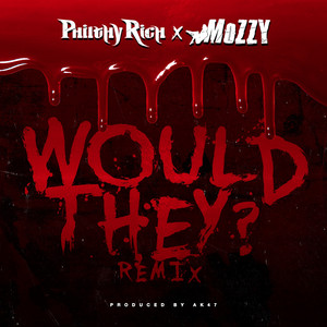 Would They? (feat. Mozzy) [Remix]