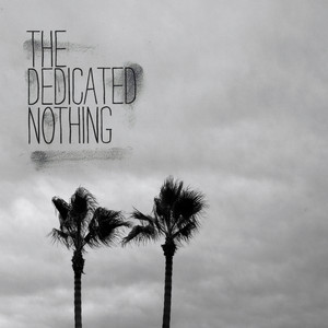 Here We Are by The Dedicated Nothing