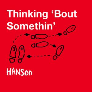 Thinking 'Bout Somethin' - Single