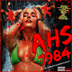 AHS 1984 - The Complete Slasher Playlist