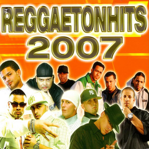 Reggaeton Hits 2007 album