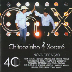 Chitãozinho & Xororó: 40 Anos Nova Geração (Ao Vivo)