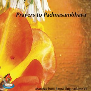 Mantras from Ratna Ling, Vol. 6: Prayers to Padmasambhava