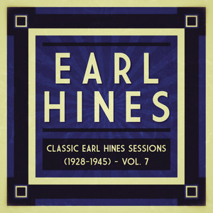 Classic Earl Hines Sessions (1928-1945), Vol. 7 album