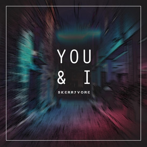 SKERRYVORE - You and I