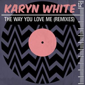 The Way You Love Me (Remixes)