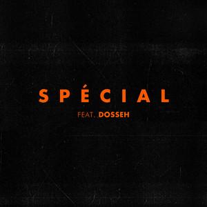 Spécial (feat. Dosseh)