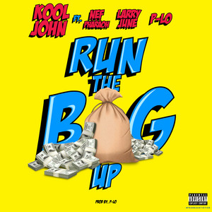 Run The Bag Up (feat. Nef The Pharaoh, Larry June & P-Lo)