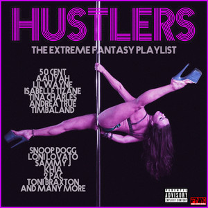Hustlers - The Extreme Fantasy Playlist