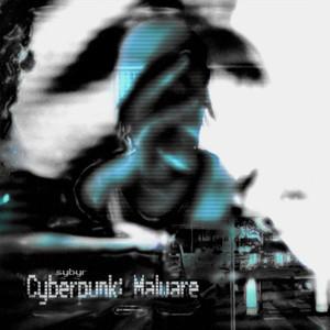 Cyberpunk: Malware