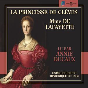 Mme de Lafayette : La Princesse de Clèves (Enregistrement historique de 1956) Audiobook
