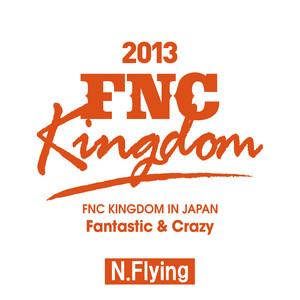 Live 2013 FNC KINGDOM -Fantastic & Crazy-