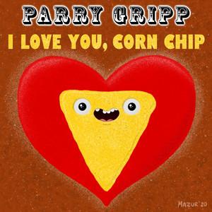 I Love You, Corn Chip