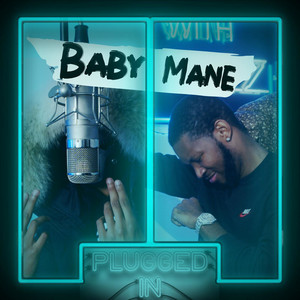 Baby Mane x Fumez The Engineer - Plugged In
