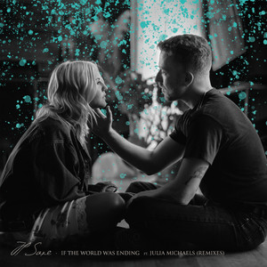 If The World Was Ending (feat. Julia Michaels) [Remixes]