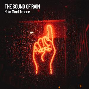 The Sound of Rain: Rain Mind Trance