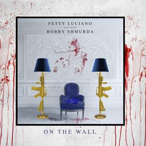 On The Wall feat. Bobby Shmurda