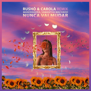 Nunca Vai Mudar - RUSHÖ & Carola Remix cover art
