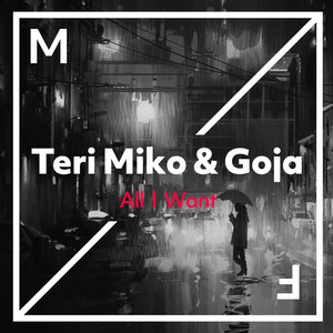 All I Want by Teri Miko, Goja
